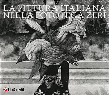 LA PITTURA ITALIANA NELLA FOTOTECA ZERI