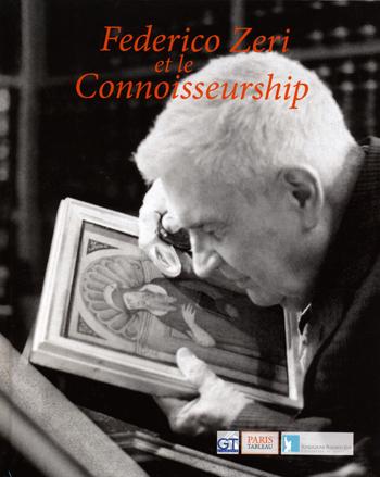 FEDERICO ZERI ET LE CONNOISSEURSHIP