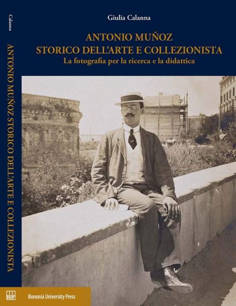 Giovedì 12 dicembre, ore 17.30, Massimo Ferretti presenta il libro ANTONIO MUÑOZ STORICO DELL'ARTE E COLLEZIONISTA di Giulia Calanna